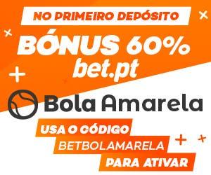 60% Bonus Bet.pt! CODIGO: BETBOLAMARELA